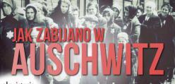 Jak zabić 1 mln ludzi? Oto jak mordowano w Auschwitz