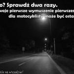 Motocykle są wszędzie - OSTRZEGAMY!